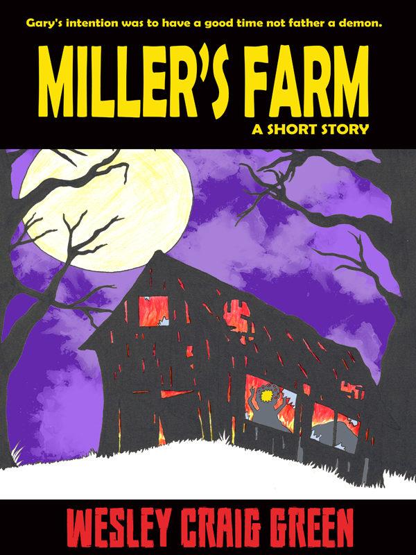 miller's farm horror short story by wesley craig green
